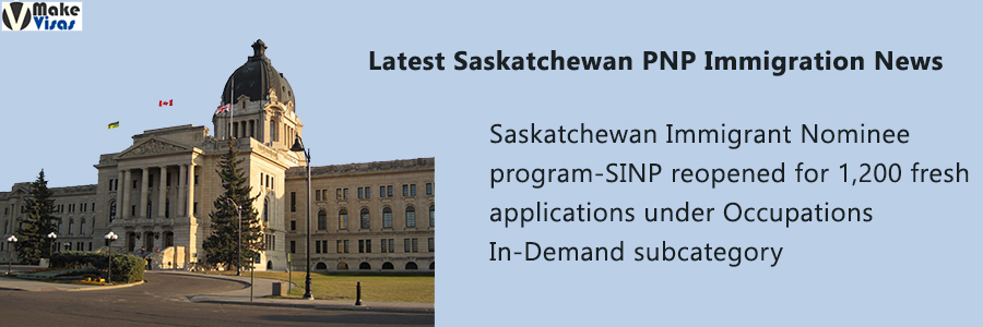 Saskatchewan Immigrant Nominee program-SINP reopened for 1,200 fresh applications under Occupations In-Demand subcategory