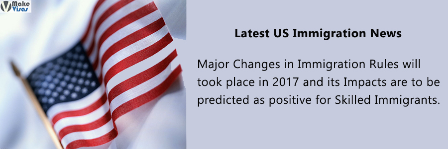 US Immigration news: Changes in Immigration Rules and its Impact